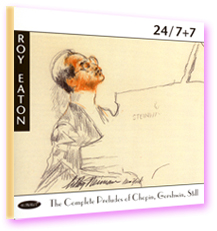 Roy Eaton, 24/7+7 Complete Preludes of Chopin, Gershwin an